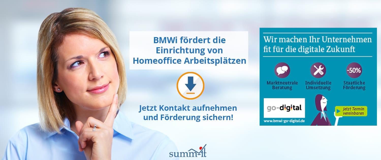 BMWi go-digital fördert die Einrichtung von Homeoffice Arbeitsplätzen - summ-it Unternehmensberatung ist autorisiertes Beratungsunternehmen