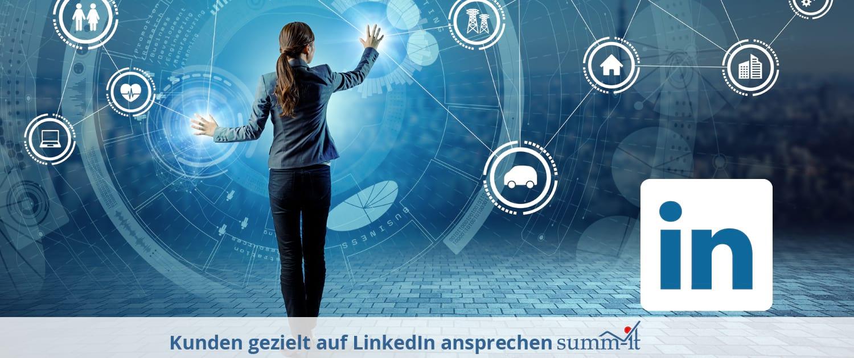 B2B-Marketing - Kunden gezielt auf LinkedIn ansprechen mit summ-it Unternehmensberatung